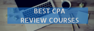 Best CPA Review Courses Compared